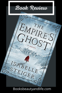The Empire's Ghost by Isabelle Steiger Book Cover