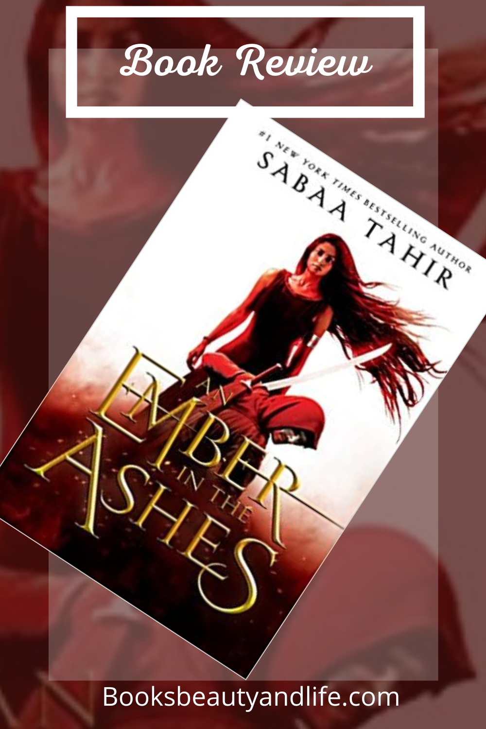 An Ember in the Ashes by Sabaa Tahir – Review