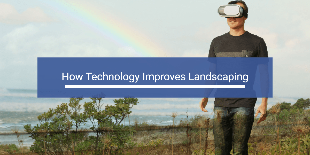 How Technology Improves Landscaping header image
