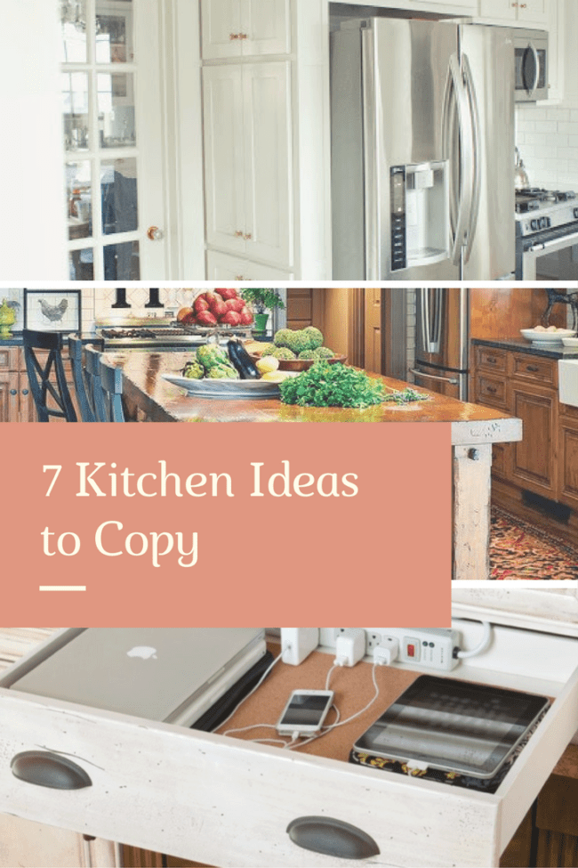 7 Kitchen Ideas to Love - Make your kitchen beautiful and efficient.