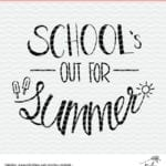School's Out for Summer Cut File - Make a shirt and celebrate summer. Great for teachers and students alike. Use a Silhouette Cameo or Cricut machine to craft with the free cut file.