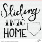 Sliding Into Home Cut File - Silhouette and Cricut Design