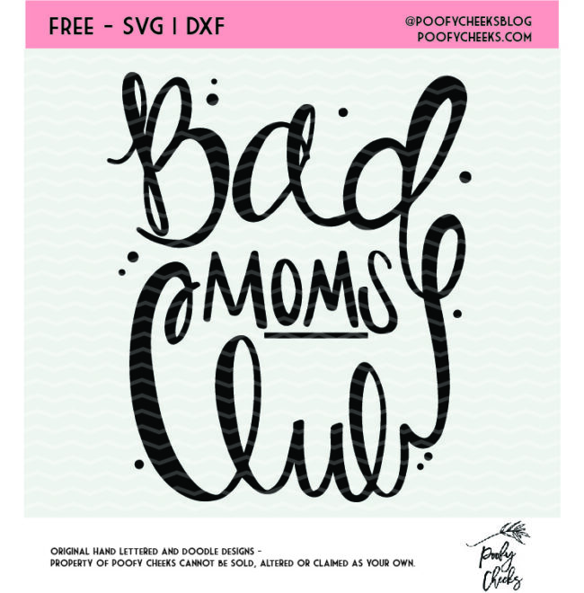 Bad Moms Club free cut file. SVG, DXF and PNG for use with Cricut and Silhouette cutting machines.