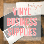 Supplies I use for my vinyl based business. Start a business with your Cricut or Silhoutte cutting machine.