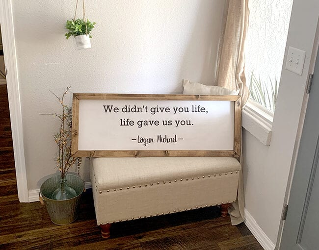 We didn't give you life, life gave us you. Wooden sign with frame tutorial.