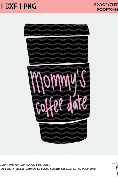 Mommy's Coffee Date Cut File – SVG, DXF, PNG