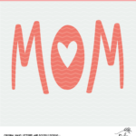 Mom Cut File - Digital Design for Silhouette and Cricut