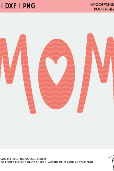 Mom Cut File – SVG, DXF and PNG for Silhouette and Cricut