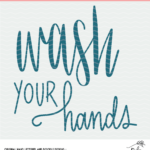 Wash Your Hands Cut File - Digital Design