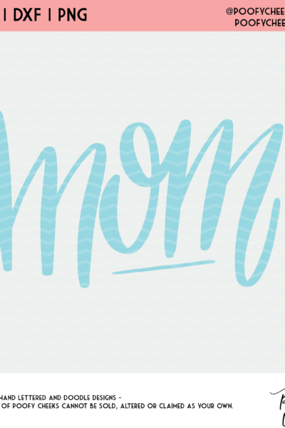 Mom Cut File – SVG, DXF, PNG for Silhouette and Cricut