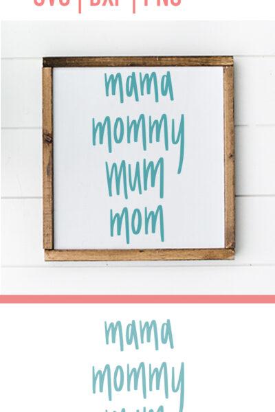 Mama, Mommy, Mum, Mom Name Cut File for Cricut and Silhouette Cameo