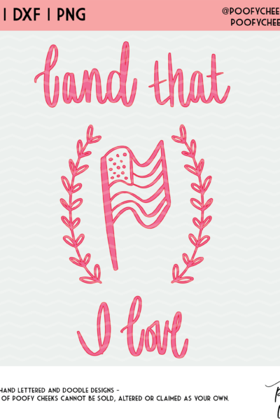 Land That I Love Patriotic Cut File – SVG, DXF and PNG
