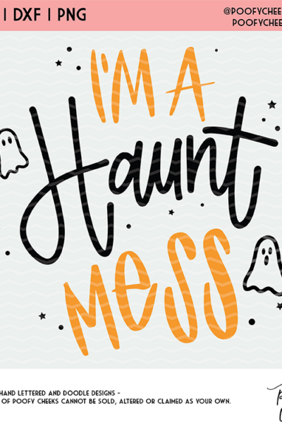 Halloween I'm a Haunt Mess Cut File – Free SVG, DXF, PNG for Cricut and Silhouette Cameo