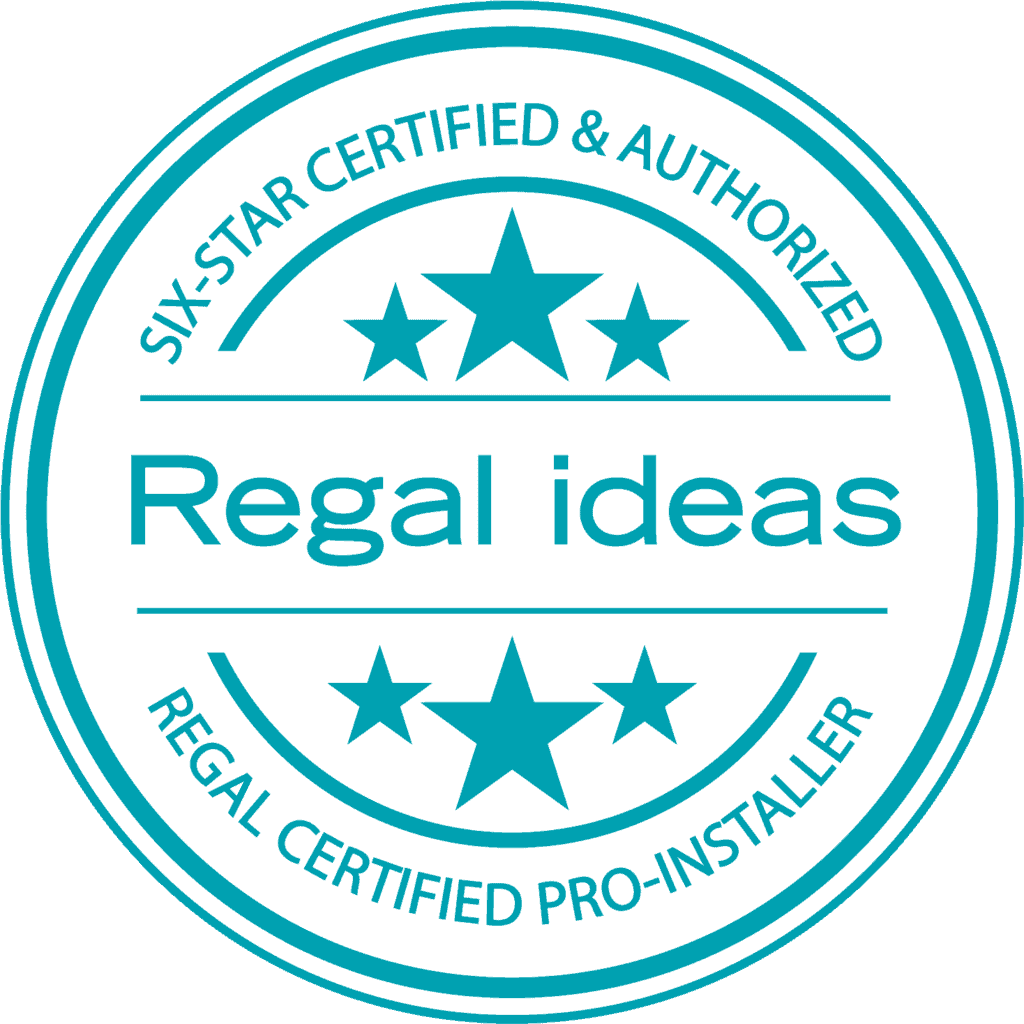 Six Star Certified and Authorized Regal Ideas | Regal Certified Pro Installer