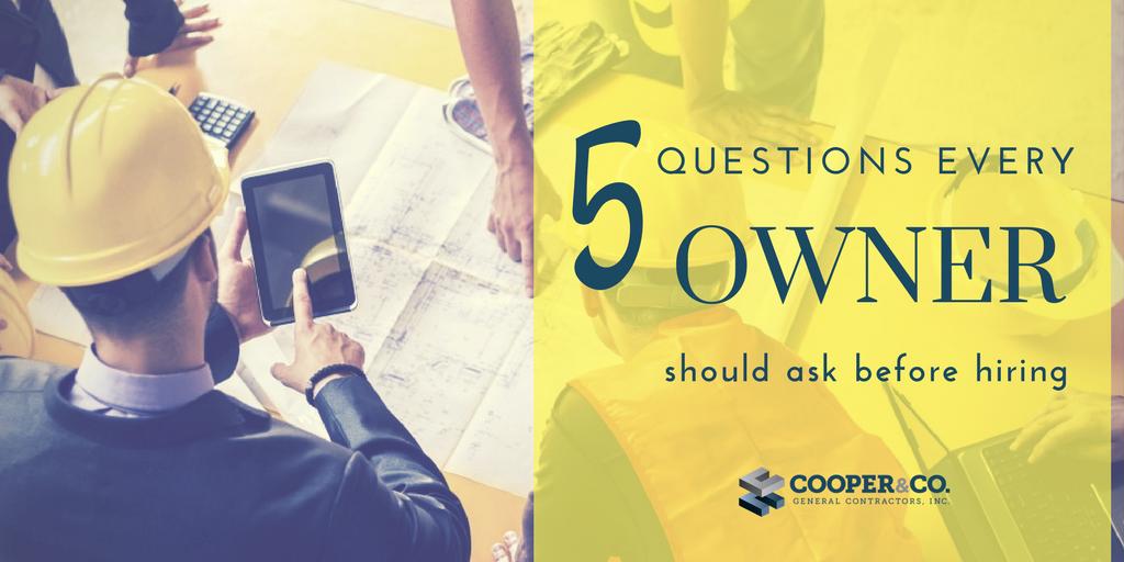 5 Questions Every Owner Should Ask Before Hiring a General Contractor   Cooper & Company General Contractors   Atlanta, GA