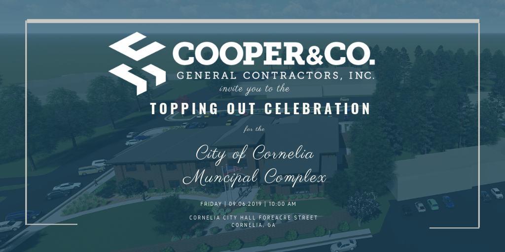 City of Cornelia Topping Out   Cooper & Company General Contractors