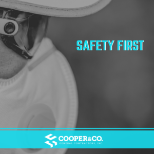 Safety First   5 Reasons Why Construction is Considered an Essential Business   Cooper & Company General Contractors