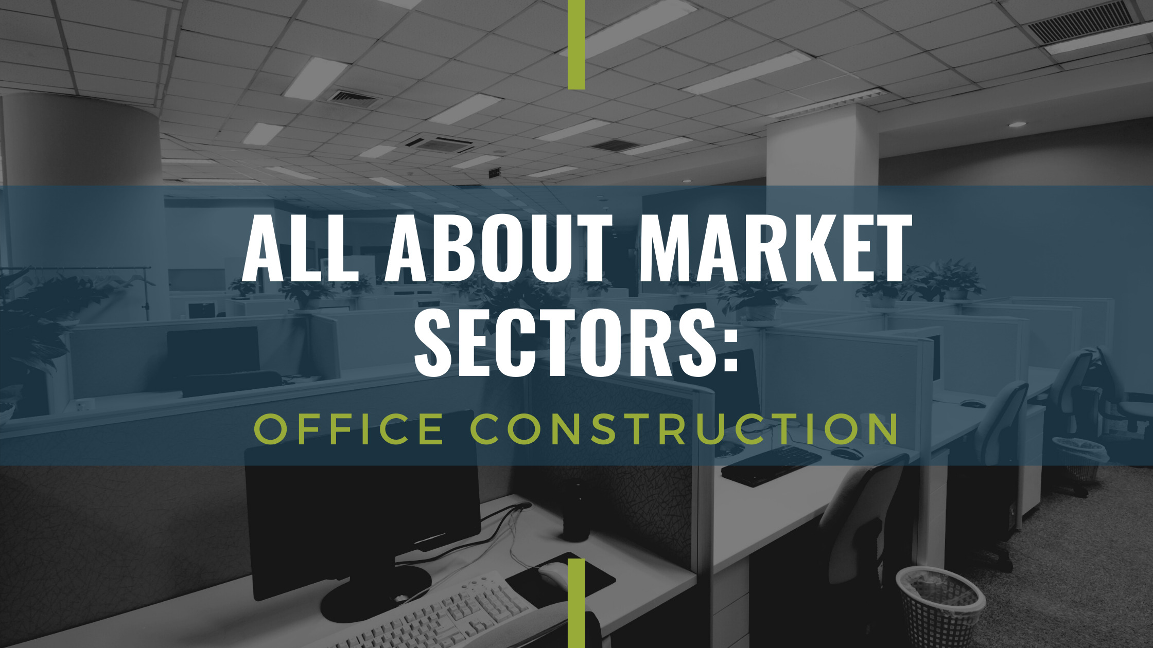 All About Market Sectors: Office Construction | Cooper & Company
