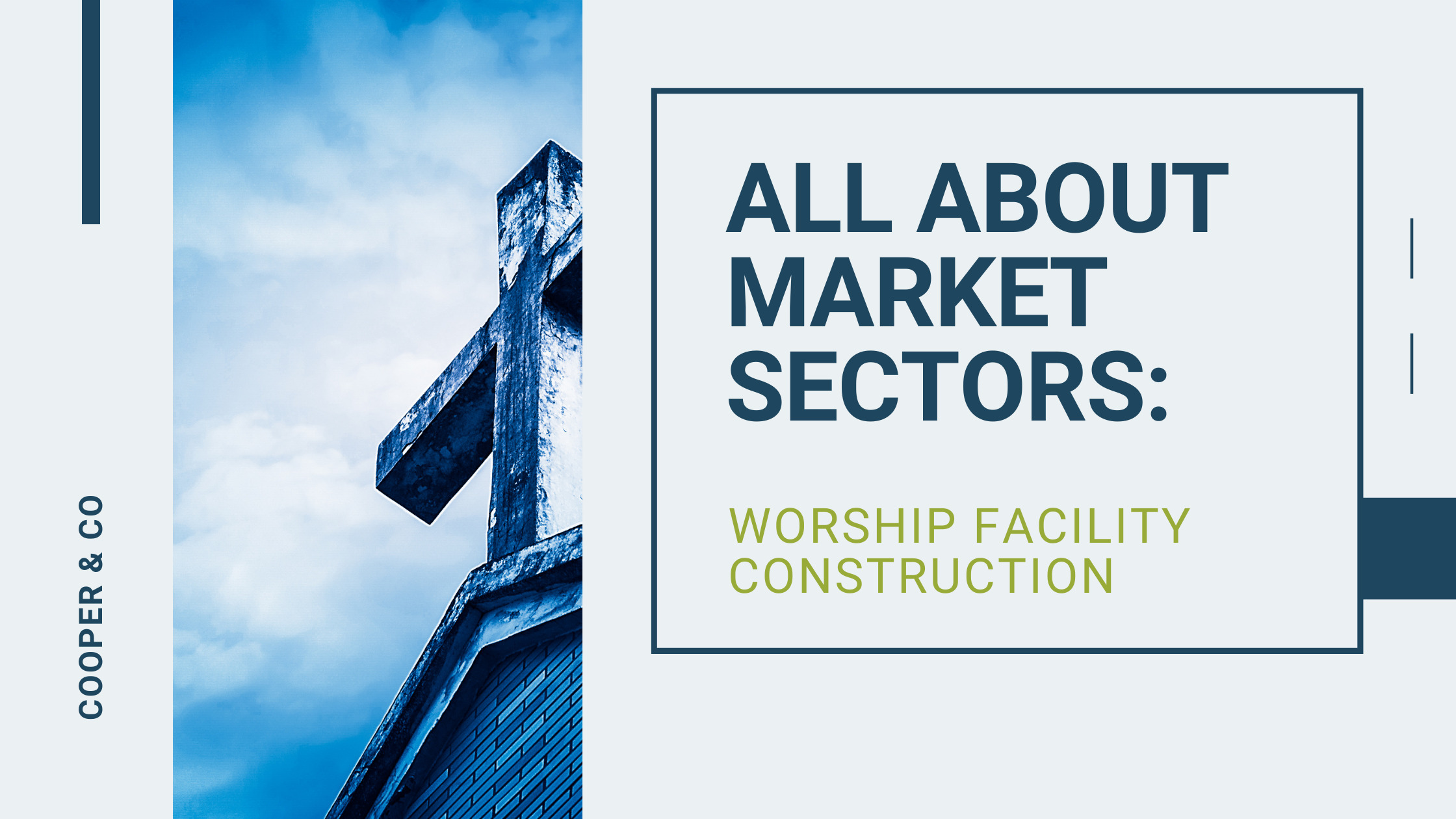 all about market sectors| Worship Facilities & Church Construction | Cooper & Company General Contractors