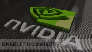 Nvidia Unable To Connect