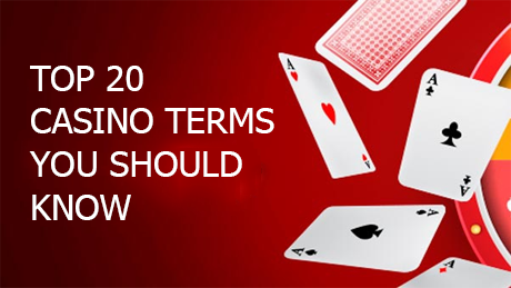20 Casino Words that you should know