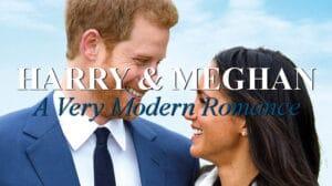 Harry & Meghan A Very Modern Romance
