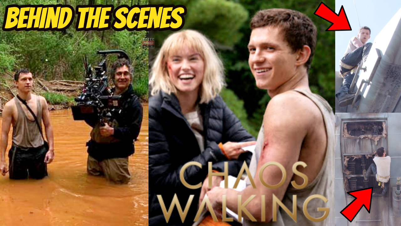 Chaos Walking Behind The Scenes And Bloopers