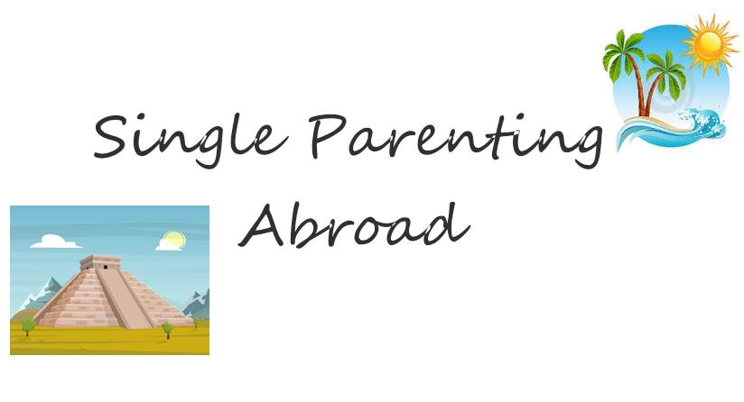 Single Parenting Abroad