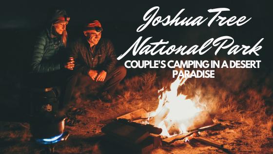 Joshua Tree National Park Couple's Camping