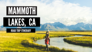 Mammoth Lakes California Road Trip