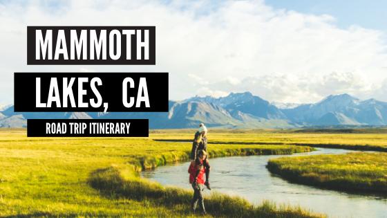 Mammoth Lakes California Road Trip