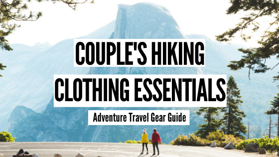 Couple's Hiking Clothing Essentials