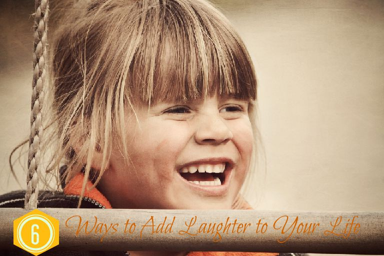 6 Ways to Add Laughter to Your Life
