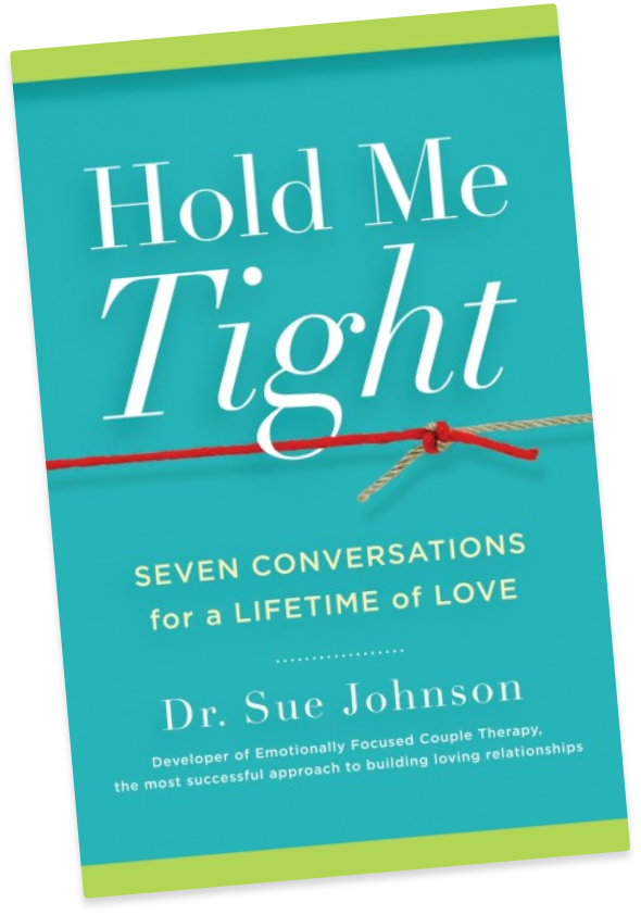 Hold Me Tight book by Dr. Sue Johnson. Seven conversations for a lifetime of love.