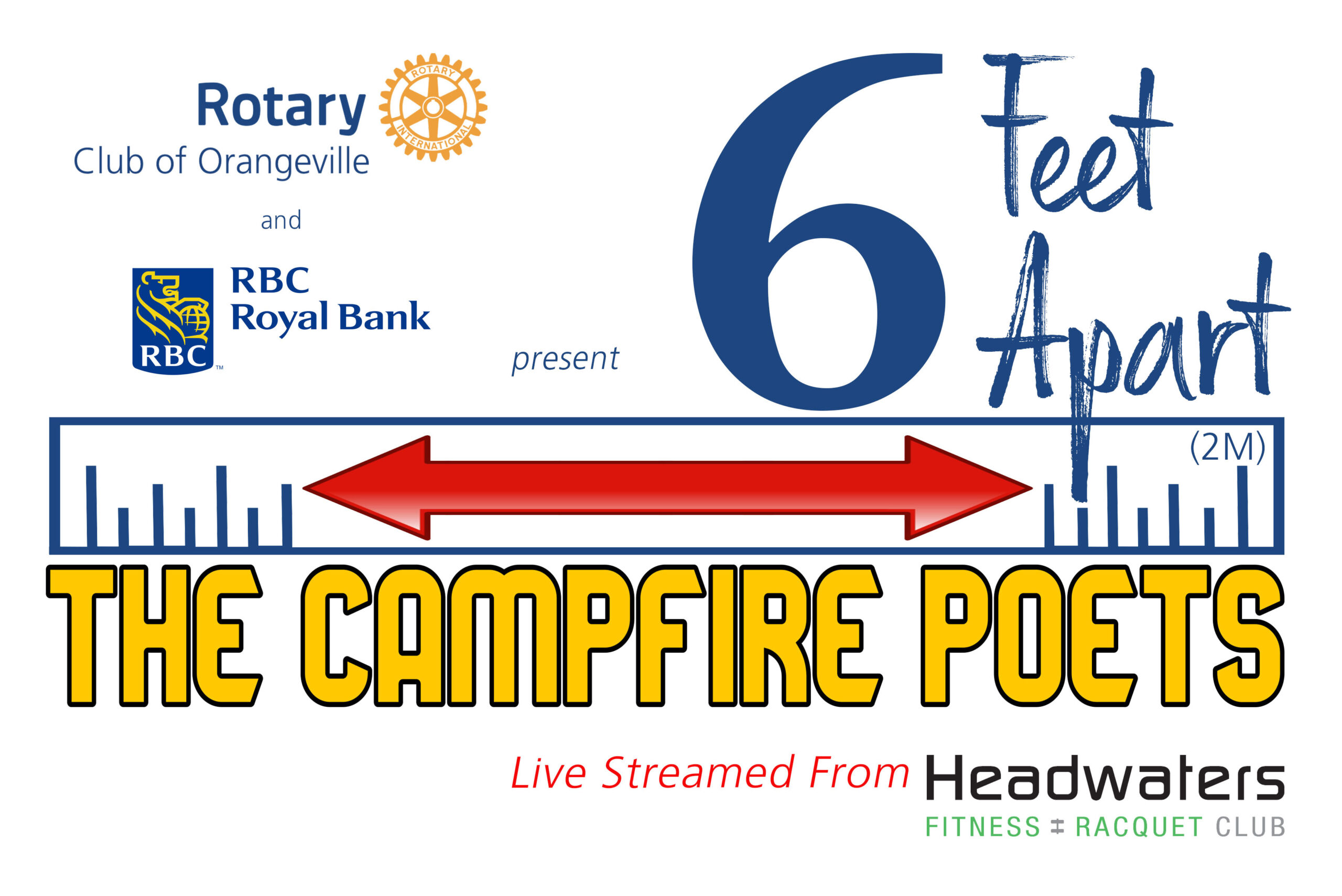 The Rotary Club of Orangeville and RBC present 6 Feet Apart; The Campfire Poets in Concert. Streamed live from Headwaters Racquet Club.