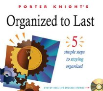 Organized To Last: 5 Simple Steps To Staying Organized - Porter Ball Knight