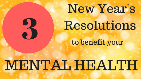 3 New Year's Resolutions to Improve Your Mental Health