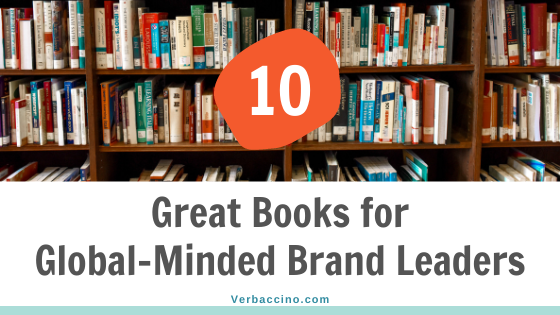 Recommended reading: 10 Great Books for Global-Minded Brand Leaders