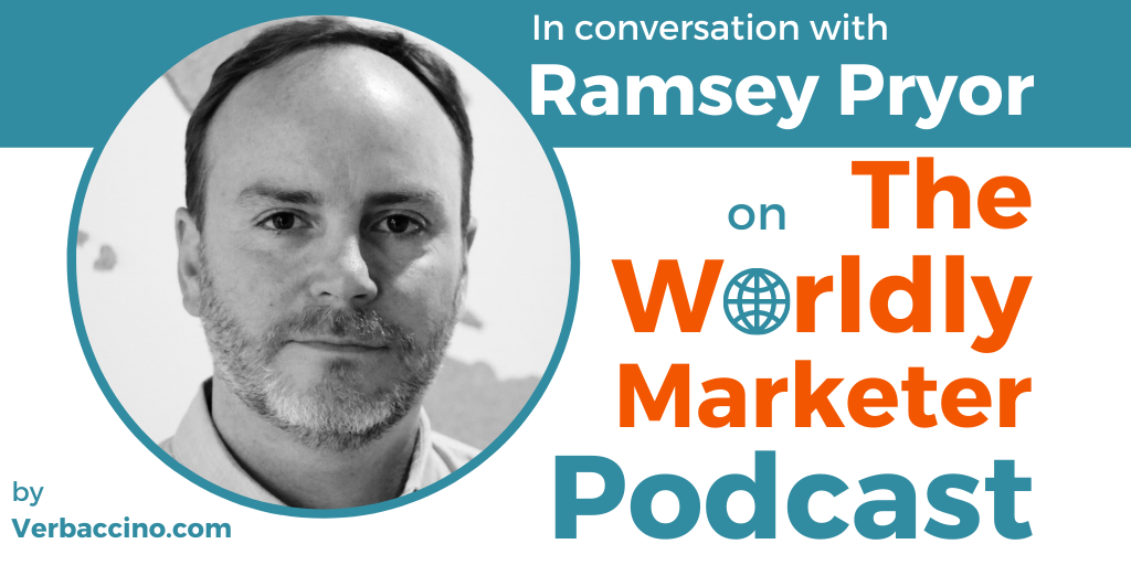 TWM 220: What Today's Tech Companies Need to Know About Global Expansion w/ Ramsey Pryor • Verbaccino