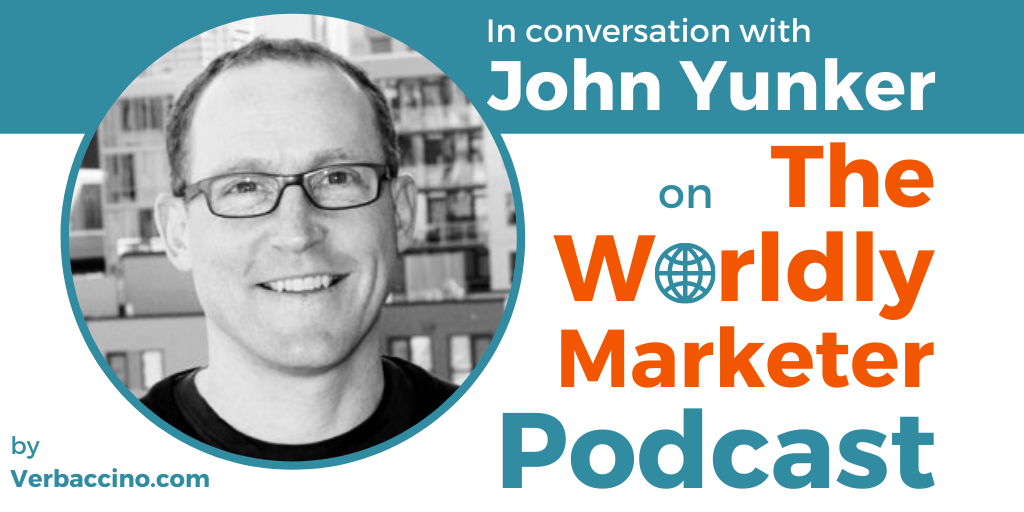 TWM 221: What You Can Learn from Today's Best-in-Class Global Websites w/ John Yunker • Verbaccino