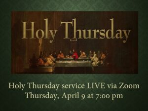 Holy Thursday Service via Zoom