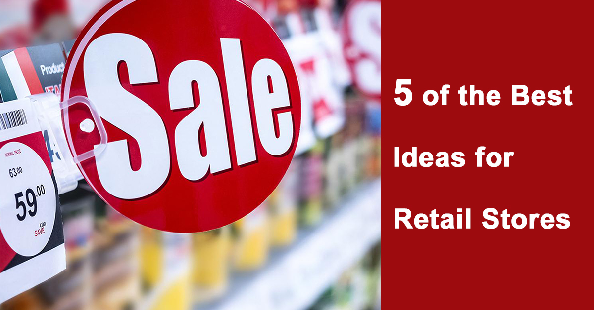 Retail Promotion: 5 of the Best Ideas for Retail Stores