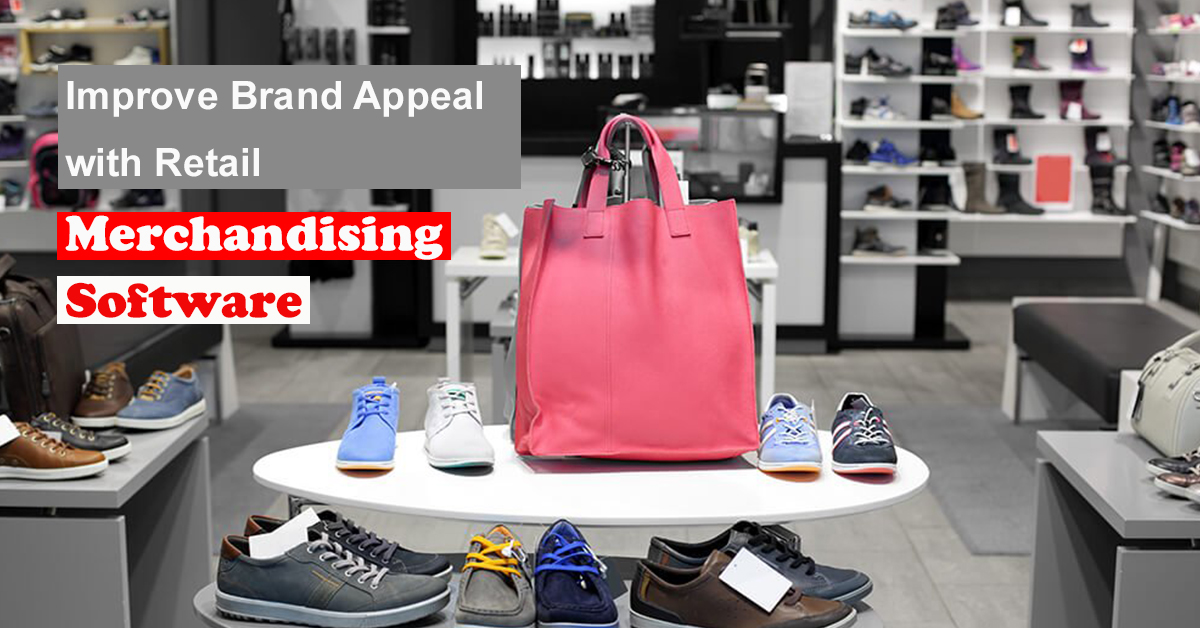 Improve Brand Appeal with Retail Merchandising Software