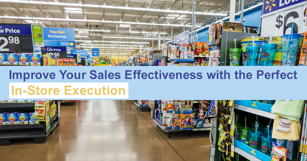 Improve Your Sales Effectiveness with the Perfect In-Store Execution
