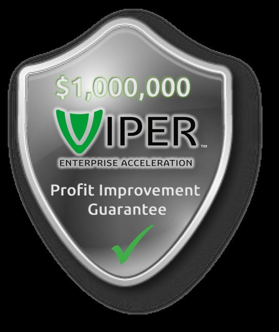 Introducing The VIPER $1M Profit Improvement Guarantee*