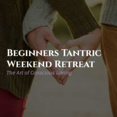 Beginners Tantric Weekend Retreat