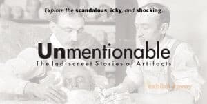 The title of the exhibit Unmentionable is overlaid on an image of two men creating a death mask.