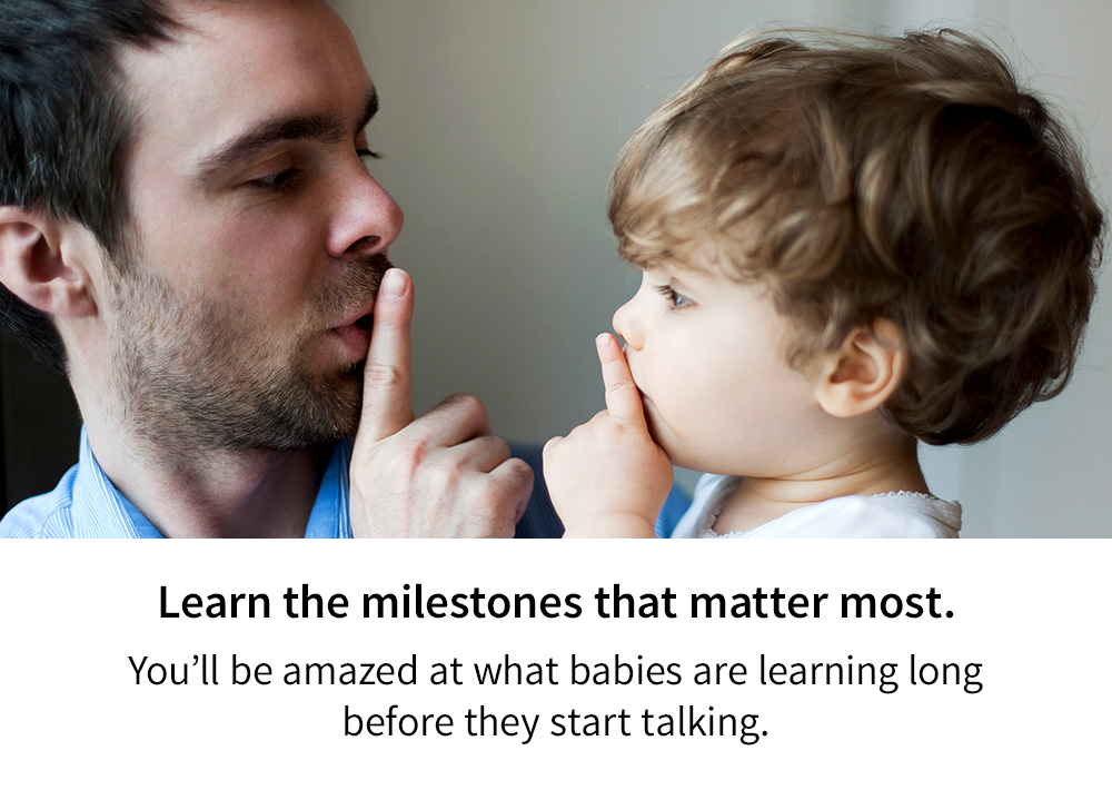 You'll be amazed at what babies are learning long before they start talking.