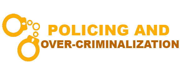 Policing and Over-Criminalization