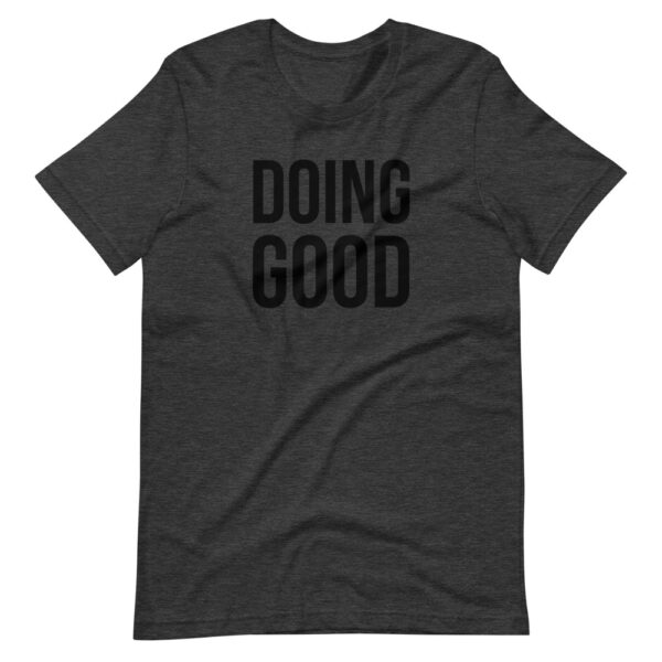 Doing Good Short-Sleeve Unisex T-Shirt
